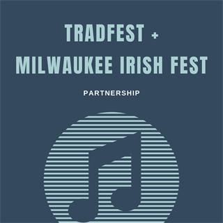 Milwaukee Irish Fest TradFest Partnership