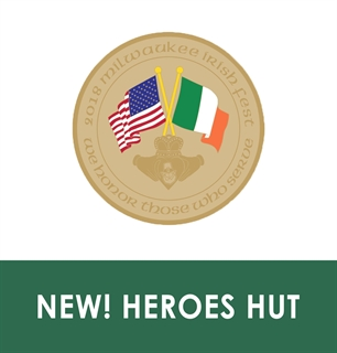 Milwaukee Irish Fest Heroes Hut for Veterans & Active Military