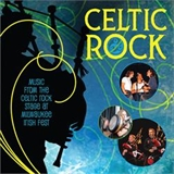Celtic Rock: Music from the Celtic Rock Stage at Milwaukee Irish Fest
